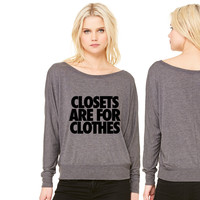 Closets Are For Clothes women's long sleeve tee