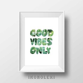Cool quotes, succulents, Good vibes only, art poster, DIY gifts, modern home decor, cactus, art prints, typography art, tropical plants