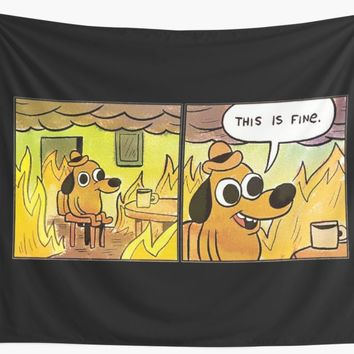 'This is Fine ' Wall Tapestry by MillennialExp