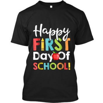 Happy First Day of School  Teachers Students Parents Custom Ultra Cotton