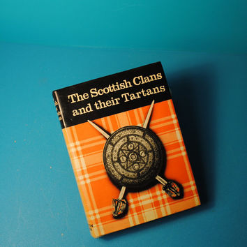 Scottish Clans and Tartans vintage book Printed in England, scottish clans, tartan prints, plaids, meanigs, names and clan locations,