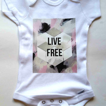Live Free quote baby Onesuit for newborn and babies, 0-3 months, 6-9 months, 12 months, 18 months