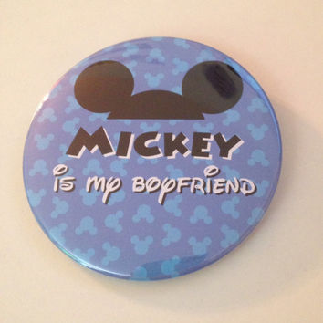 Mickey Mouse is my Boyfriend Button