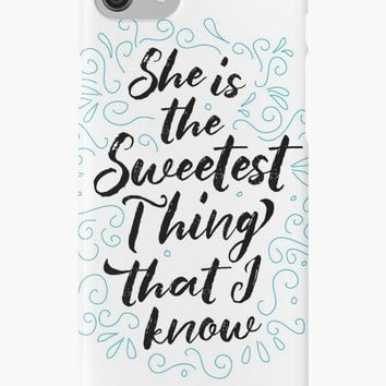 'She is the Sweetest thing that I know' iPhone Case/Skin by sheeranstyle