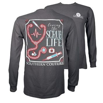 47b6c639527 Southern Couture Preppy Living The Scrub Life Nurse Long Sleeve T-Shirt