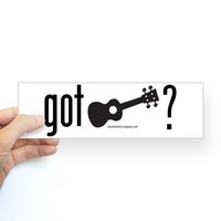 Got Ukulele Bumper Sticker on CafePress.com