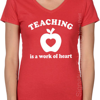 Teaching is a Work of Heart Shirt, Funny Gift For Teacher T Shirt , Womens V Neck Shirt, Plus Size tshirt, Gift For Teacher, Christmas Gift