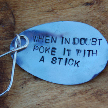 when in doubt poke it with a stick key ring