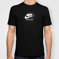 Nope – Just Do It. Later. T-shirt by Andrew Treherne
