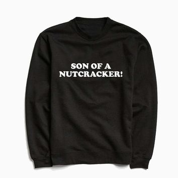 Elf Son Of A Nutcracker Sweatshirt