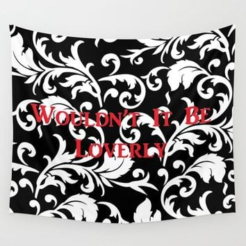 Wouldn't It Be Loverly Wall Tapestry by nurrahaq