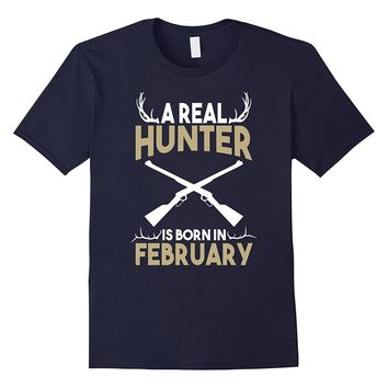 A Real Hunter is Born in February Outdoors T-Shirt