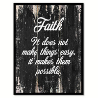 Faith It does not make things easy it makes them possible Religious Quote Saying Canvas Print with Picture Frame Home Decor Wall Art