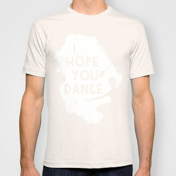 I Hope You Dance T-shirt by Jessica Slater Design & Illustration