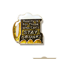 Stay Drunk Pin