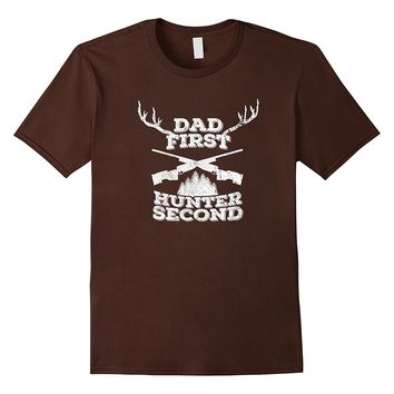 Mens Dad First- Hunter Second Shirt for Deer Hunting Fathers Gift
