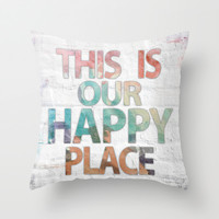 This Is Our Happy Place - Water color distressed background word art Throw Pillow by Misty Diller of Misty Michelle Design