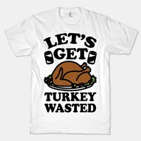 Let's Get Turkey Wasted