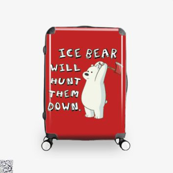 Ice Bear Will Hunt Them Down, We Bare Bears Suitcase
