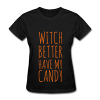 Witch Better Have My Candy, Halloween Shirt, Women's T-Shirt