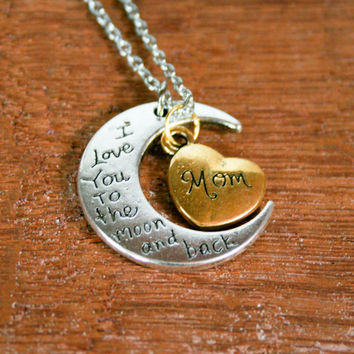I love you to the Moon and Back Crescent Moon For Mom, Sentimental Mothers Day Gift, Hand Stamped Moon Pendant Necklace with Heart