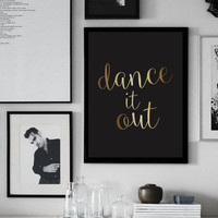 Dance It Out Print, Wall Decor, Office Poster, Wall Art, Motivational Print, Positive Energy, Black And Gold, Funny Wall Art Print.