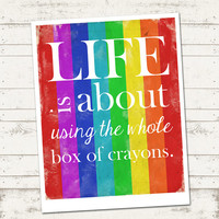 Life Art Poster Print - Life is about using the Whole Box of Crayons - Typography Print - Home Decor - Playroom / Kid's Room