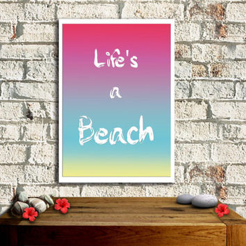 Life's a beach poster, Motivational quote, Typography poster, Inspiration