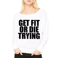 Get Fit Or Die Trying WOMEN'S FLOWY LONG SLEEVE OFF SHOULDER TEE