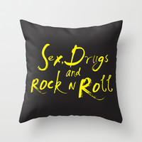 Sex, Drugs and Rock N Roll Throw Pillow by KARNATARKA