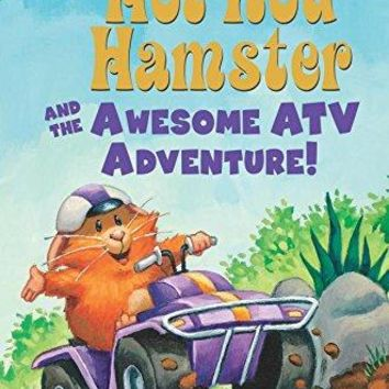 Hot Rod Hamster and the Awesome ATV Adventure! Scholastic Readers