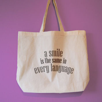 A Smile is the Same in Every Language Natural Cotton Tote/Maxi Bag
