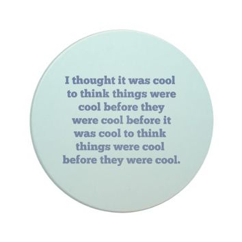Funny Before It Was Cool Coaster