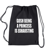 Gosh Being A Princess Is Exhausting Drawstring Backpack