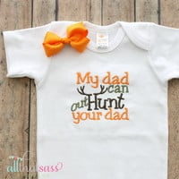 Baby Girls Hunting Outfit and Bow - My Dad Can Out Hunt Your Dad - Baby Shower Gifts - Daddy - Father's Day - Embroidered Boutique Clothing