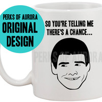 So you're telling me there's a chance...coffee mug