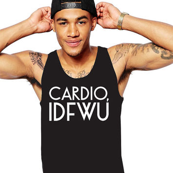 Cardio IDFWU Tank - Funny T Shirt - Funny Gym Tank - Men's Workout Shirt - Gym Clothing - Workout Clothing - Fitness Tshirt - Bodybuilding