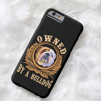 Lightweight iPhone case- English Bulldog puppy, iPhone 5, 5s, 6 or 6 Plus, cell phone case, OWNED BY A BULLDOG