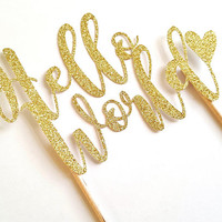 Hello World Cake Topper, Cupcake Topper, Baby Shower decor, glitter gold, new baby, party decor, baby girl boy, dessert table, cute baby