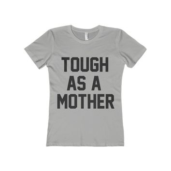 Tough As A Mother Women's Fitted Tee