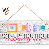 "LuLaRoe Sign, Company Sign, 6""x14"" Sign, POP-UP BOUTIQUE happening now, Promote Your Business or Boutique, Rustic Wood Style, Made To Order"