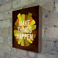 $39.00 Make Things Happen  Wood Block Art Print motivational by LuciusArt