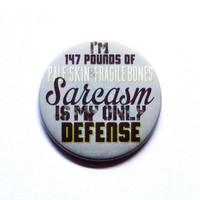 "Teen Wolf Inspired - Sarcasm is my only defense - 2"" Pinback Button"