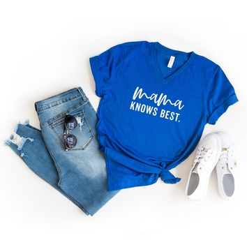 Mama Knows Best   V-Neck Graphic Tee