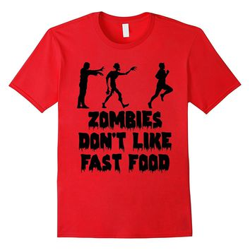Zombies Don't Like Fast Food Funny Saying T-shirt