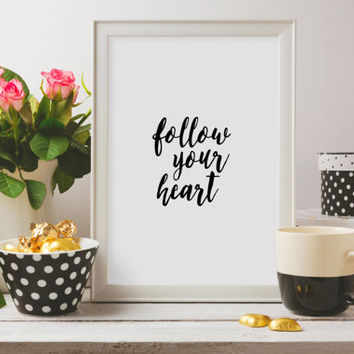 "Love poster ""Follow your Heart"" Typographic print Home decor Love quote Instant download Wall art Gift Idea Motivational quote Inspirational"
