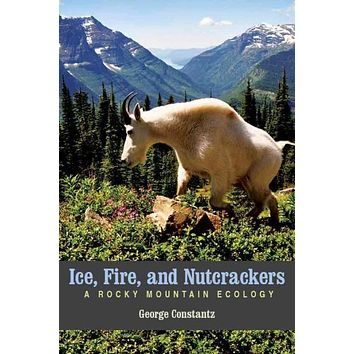 Ice, Fire, and Nutcrackers: A Rocky Mountain Ecology