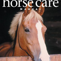 Complete Horse Care Manual by Colin Vogel, B.Vet.Med., MRCVS