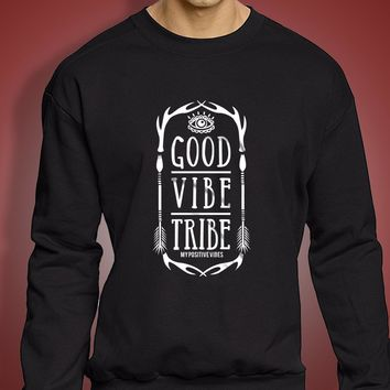 Good Vibe Tribe My Positive Vibes Men'S Sweatshirt