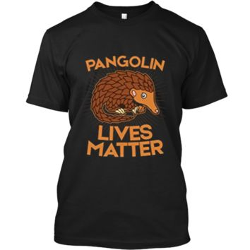 Pangolin T-Shirt: Pangolins Lives Matter Save The Pangolins Custom Ultra Cotton